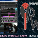 DJ GREG G - Move your body to Impact Radio -  HOUSE IN SESSION  - 03-18-15