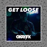 OKAY TK - GET LOOSE 038