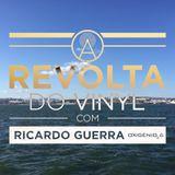 A REVOLTA do Vinyl - 18 Junho 2016