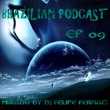 Brazilian Podcast EP 09 Mixado By Felipe Fernaci