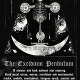 The Excidium Pendulum V - DARK AMBIENT SERIES (19-September-2018)