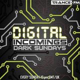 Digital Incomings - Dark Sundays #026