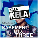 Killa Kela Basement Mix 3 : The Shenzhen Session, China