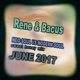 Rene & Bacus - NEO SOUL VS MODERN SOUL (SWEET HONEY MIX) (JUNE 2017)