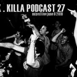 Killa Podcast V.27