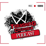 Thrashing Colombia Podcast No. 3