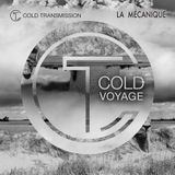 "Cold Transmission and La Mécanique present ""COLD VOYAGE"""