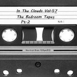 In The Clouds Vol.57 (The Bedroom Tapes Pt.2)