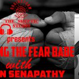 Fighting the Fear Babe with Kavin Senapathy