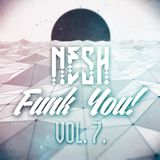 Nesh - Funk You! vol. 7.