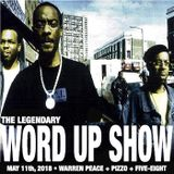 Word Up Show - May 11th, 2018 (Hosted by Warren Peace, Pizzo, Five-Eight)