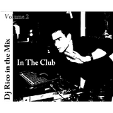 Dj Rico in the Mix - Volume 2 - In the club
