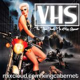 V.H.S. - The Third Deadly Mix of King Cabernet!