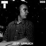 T SESSIONS 003 - JOHN WARWICK