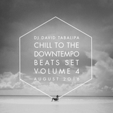 Chill To The Downtempo Beats Set Vol. 4 - August 2016