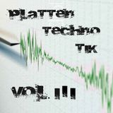 [TECHNO] Plattentechnotik Vol. 3