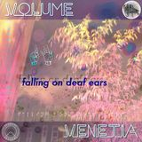 Falling on Deaf Ears Volume. 19 // Venetia