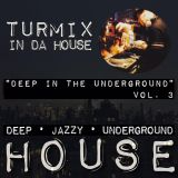 Deep in the underground Vol. 3