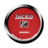 Jackd In 5 with Adam Jack from DJAdamJack.com