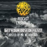 More Fuzz Podcast - Episode 21