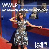 WWLP at Waves TV in Mexico City