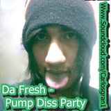 Da Fresh - Pump Diss Party ( Carlos Grane Remix )
