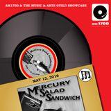 The Music & Arts Guild Showcase, Episode 006 :: Mercury Salad Sandwich :: 12 MAY 2016