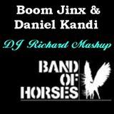 Boom Jinx & Daniel Kandi VS  Band Of Horses - Azzura Funeral (DJ Richard Mashup)