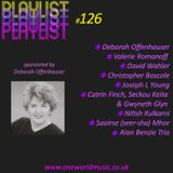 Playlist #126 Sponsored by Deborah Offenhauser