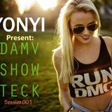Damv Show Teck (Session 001) - Yonyi