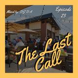 The Last Call - Ep. 23 (Patio Vibez)