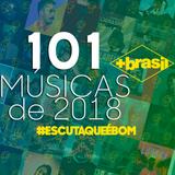 ESCUTA QUE É BOM #11 MAIS BRASIL - MÚSICAS DO ANO