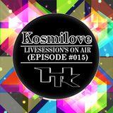 KosmiloveLiveSession's [ON AIR] EP. #015