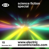 Electric Eccentric Episode 15 - Science Fiction Special