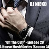 "DJ Nieko - ""Off The Cuff"" - Episode 29 - May 2018"