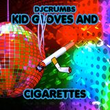 Kid Gloves & Cigarettes