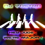 DJ VOSTRO - HEY JUDE, WE'RE MAJOR ! (Radio Edit)