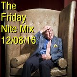 The Friday Nite Mix 12/08/16
