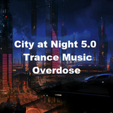 City at Night 5.0 Trance Music Overdose