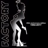 FACTORY - THE 25TH ANNIVERSARY EDITION - 1992-2017