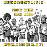Reggaemylitis Radio Show, Vibes FM, 14 June 2017
