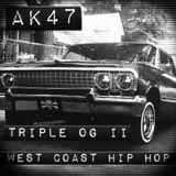 AK47 - Triple OG II - West Coast Hip Hop Mix