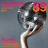 SkattaPodcast 89 MIXTAPE. June/July 2017