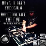 Dave Turley Presents HARDCORE'LIFE Part VII