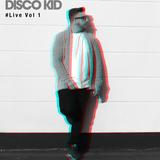 Disco Kid - #Live Vol 1 (Facebook live mix)