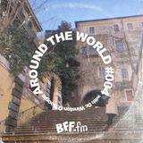 Around the World #004 on BFF.fm