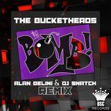THE BUCKETHEADS - THE BOMB (ALAN BELINI & DJ SNATCH REMIX)