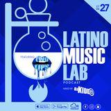 Latino Music Lab EP. 27 ((Ft. DJ 2Lips))