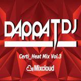 Dappa_T_Dj X Certi_Heat Mix Vol.3 ( Uk Rap / RnB / Drill / Grime / Dancehall )