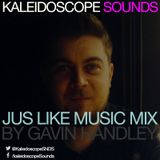 Kaleidoscope Sounds Mix Series | Jus Like Music Mix | Gav Handley